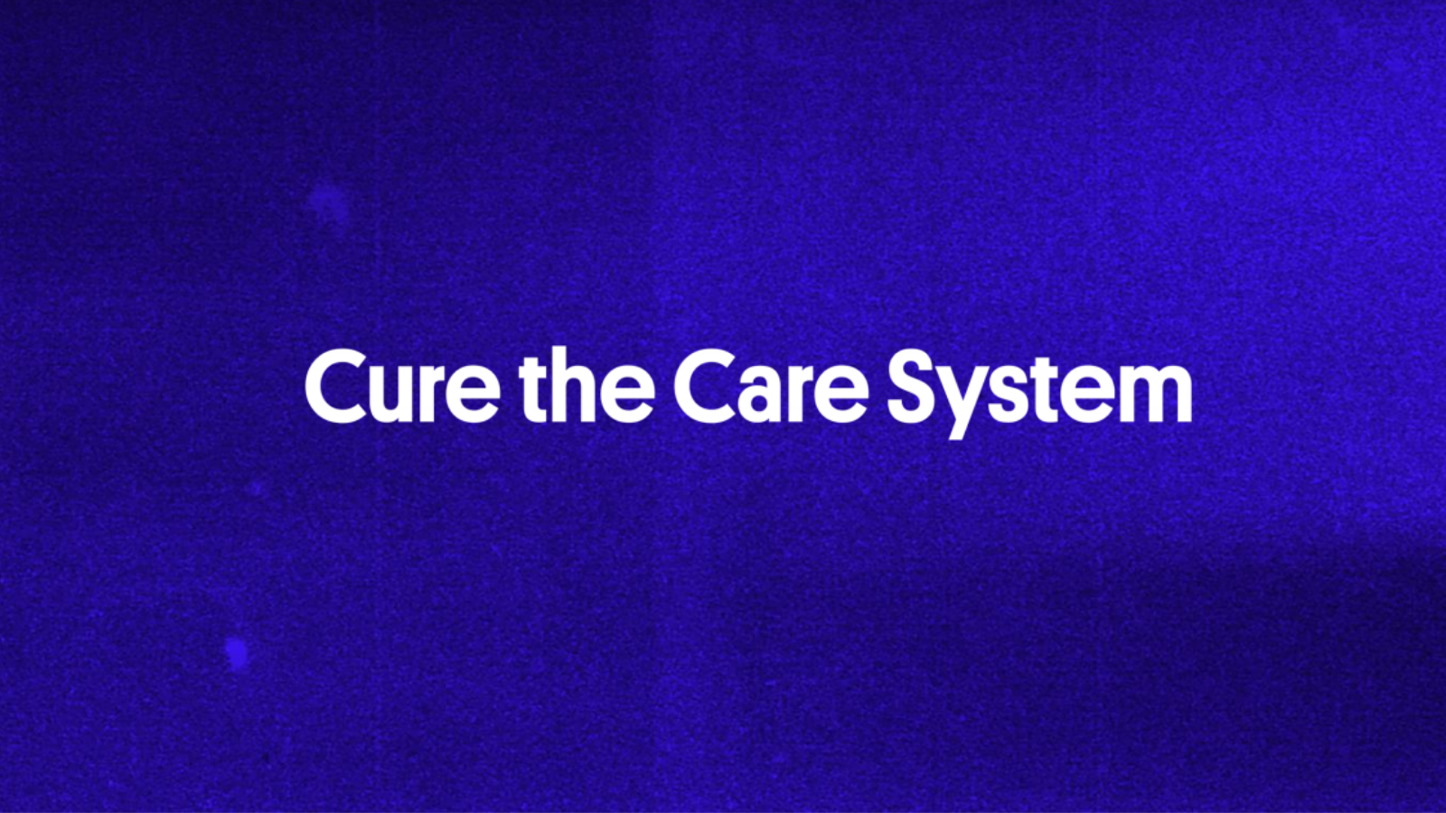 Cure the Care System