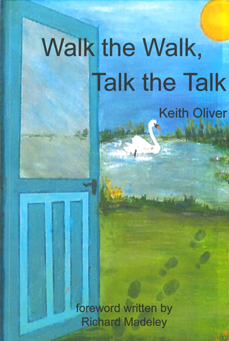 Walk the walk, talk the talk by Keith Oliver