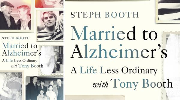 Married to Alzheimer's, by Steph Booth