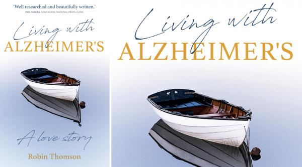 Living with Alzheimer's: A love story, by Robin Thomson