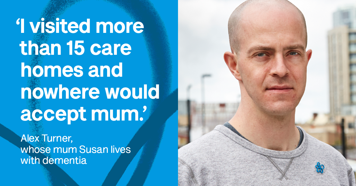 Banner image which says: 'I visited more than 15 care homes and nowhere would accept mum.'