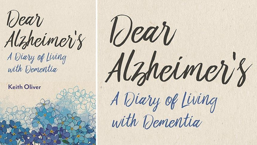 Dear Alzheimer's by Keith Oliver